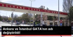 Ankara ve İstanbul'daki GATA Hastanelerinin Adı Değişti