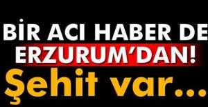 Bir acı haber de Erzurum'dan! ŞEHİT VAR