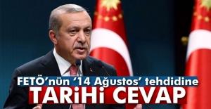 Erdoğan'dan '14 Ağustos' tehdidine sert yanıt