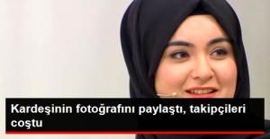 Hanife Kız Kardeşini Paylaştı, Takipçileri...