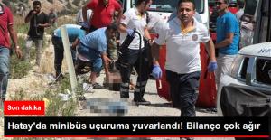 Hatay'da Minibüs Uçuruma Yuvarlandı: 8 Ölü, 18 Yaralı