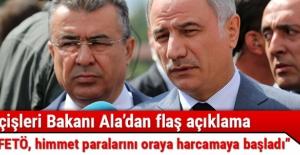 İçişleri Bakanı Ala: FETÖ, himmet paralarını yurt dışında lobilere harcıyor