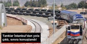 İstanbul'dan Yola Çıkan Tanklar Suriye Sınırına Ulaştı