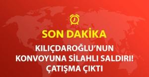 Kılıçdaroğlu'nun Konvoyuna Ateş Açıldı! Çatışma Çıktı