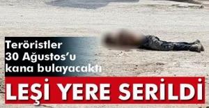 Teröristler, 30 Ağustos'u kana bulayacaktı  Leşi yere böyle serildi