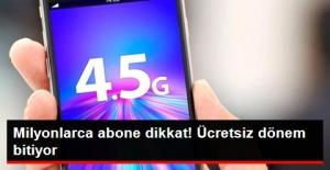 4,5G'ye Ücretsiz Geçiş İçin Son 3,5 Ay