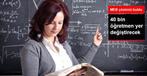 Açığı Kapatmak İçin 40 Bin Öğretmen Yer Değiştirecek