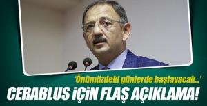 Bakan Özhaseki'den flaş Cerablus açıklaması!