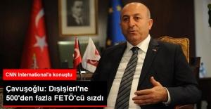 Çavuşoğlu: Dışişleri Bakanlığı'na 500'den Fazla FETÖ'cü Sızdı