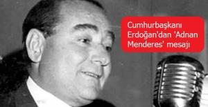 Cumhurbaşkanı Erdoğan'dan 'Adnan Menderes' mesajı