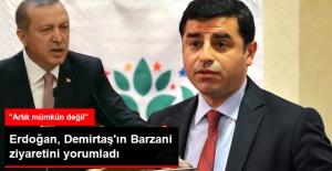 Erdoğan, Demirtaş'ın IKBY Ziyaretini Değerlendirdi: Dışlanmışlıklarını Azlatma Gayreti