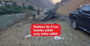 Hakkari'de 5 ton bomba yüklü araç imha edildi