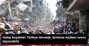Halep Yeniden Kuşatıldı! Sivillerin...