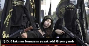 IŞİD, 6 Futbol Takımının Formasının Giyilmesini Yasakladı
