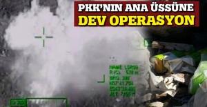 PKK'nın ana üssüne dev operasyon