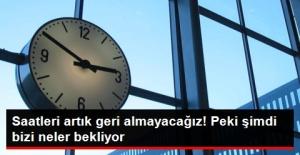 Saatleri Artık Geri Almayacağız!...