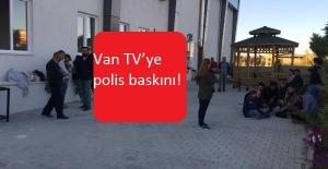 Van TV'ye polis baskını!