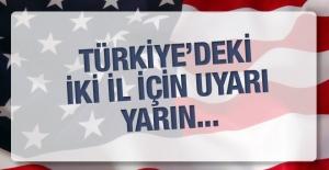 ABD'den Türkiye'deki iki il için terör ve güvenlik uyarısı