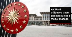 AK Parti Başkanlık İçin 3 Modeli Masaya Koyacak