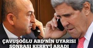 Bakan Çavuşoğlu, ABD'nin uyarısı üzerine John Kerry ile görüştü