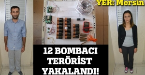 Bombalı saldırı hazırlığındaki 12 terörist yakalandı