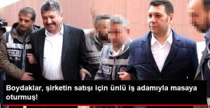 Boydaklar, Şirketi Ahmet Nazif Zorlu'ya Satmak İstemiş!