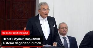 Deniz Baykal: Başkanlık Değerlendirilmeli