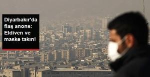 Diyarbakır'da Asit Yağmuruyla İlgili Yeni Anons: Eldiven ve Maske Takın