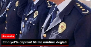 Emniyet'te Deprem! 59 İlin Müdürü Değişti