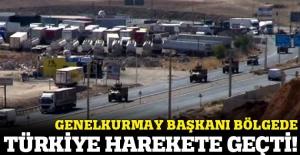 Genelkurmay Başkanı bölgeye gitti, Türkiye harekete geçti