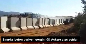 Hatay'ın Afrin Sınırında Beton Bariyer Gerginliği