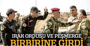 Irak ordusu ve Peşmerge birbirine girdi