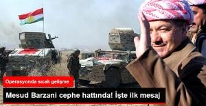 Mesud Barzani Cephe Hattında: Operasyon Uzun Sürecek