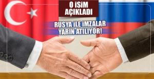Rusya ile imzalar yarın atılıyor!