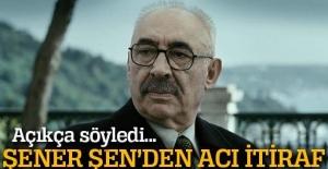 Şener Şen'den acı itiraf: 'Teklif gelmiyor'