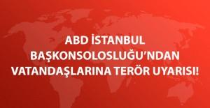 Son dakika! ABD İstanbul Başkonsolosluğu'ndan Vatandaşlarına Kritik Uyarı!