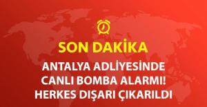 Son Dakika! Antalya Adliyesinde Canlı Bomba İhbarı