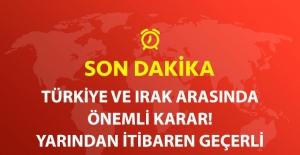 Son Dakika! Türkiye ile Irak Arasında.......