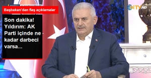 Son Dakika! Yıldırım: AK Parti İçinde Darbeci Varsa Canı Cehenneme