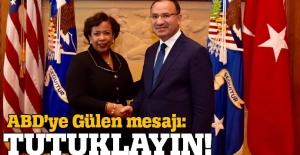 Türkiye'den ABD'ye Gülen mesajı: Tutuklayın