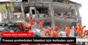 Ünlü Deprembilimciden İstanbul Uyarısı: Deprem Kesin, Büyüklük 7.6