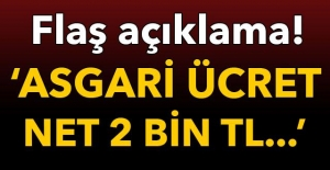 FLAŞ AÇIKLAMA: quot;ASGARİ ÜCRET...