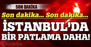 İstanbul'da bir patlama daha, 10 yaralı var