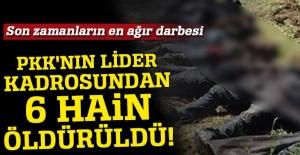 PKK'nın lider kadrosundan 6 hain öldürüldü