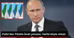 Putin'den Filistin Yorumu: Harita Böyle Olmalı