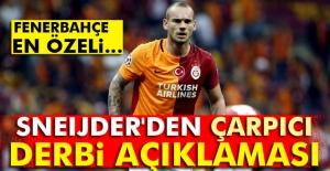 Sneijder'den çarpıcı derbi açıklaması