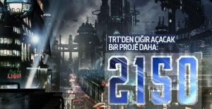 TRT'den çığır açacak proje: 2150