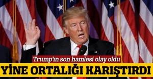 Trump'ın son hamlesi olay çıkarttı