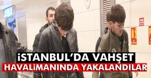 Türkmen şahsı öldüren zanlılar Atatürk Havalimanı'nda gözaltına alındı