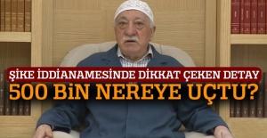 500 bin doları Gülen'e götürmüş